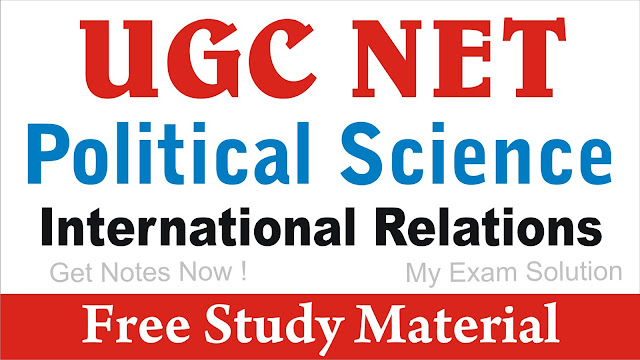 International Relations ; International Relations for UGC NET ; International Relations for UGC NET 2020