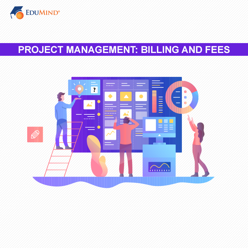 Project Management - Billing and Fees