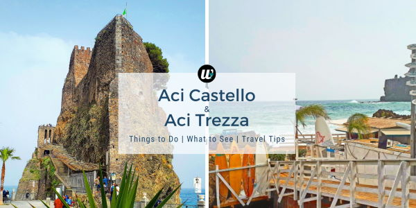 Aci Castello & Aci Trezza | Things to Do & What to See | Sicily, Italy | wayamaya