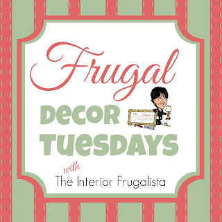 Frugal Decor Tuesdays