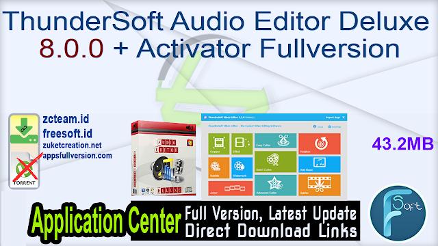 ThunderSoft Audio Editor Deluxe 8.0.0 + Activator Fullversion