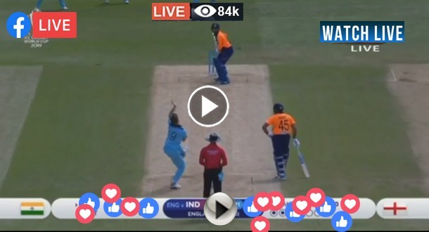 England vs India Live Match Today ENG vs IND ICC CWC 2019