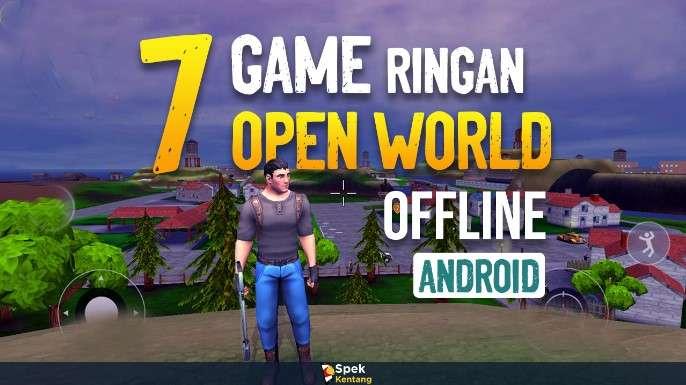 Game Open World Offline Ringan Terbaik di Android