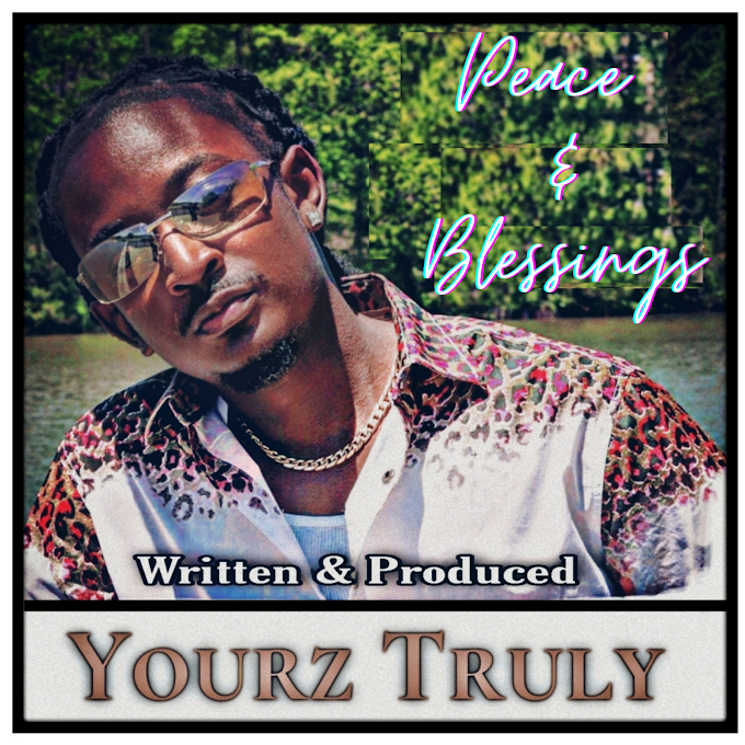 Yourz Truly Drops New Inspirational EP - Peace & Blessings