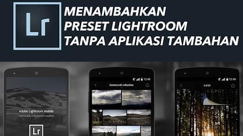 cara mudah import preset baru ke dalam aplikasi Lightroom CC Android (Lightroom Mobile)