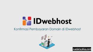Cara Konfirmasi Pembayaran Domain dan Hosting di IDwebhost