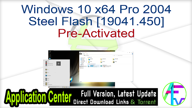 Windows 10 x64 Pro 2004 Steel Flash [19041.450] Pre-Activated