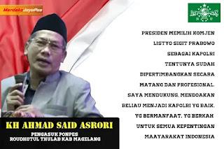 KH Said Asrori Mendukung dan Doakan Komjen Pol Listyo Sigit Prabowo Jadi Kapolri Yang Bermanfaat Dan Berkah