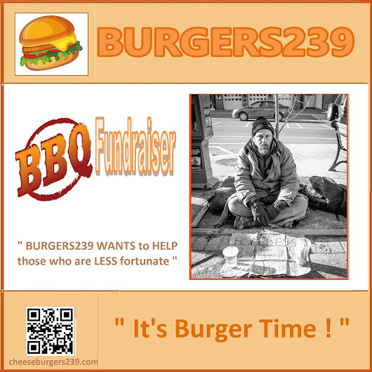"BURGERS239 - "" WANTS TO HELP THOSE WHO ARE LESS FORTUNATE with FREE BURGERS ! :"