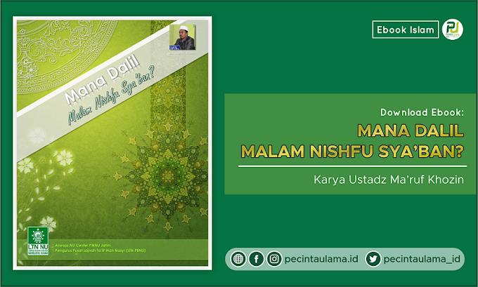 "Download Ebook ""Mana Dalil Malam Nishfu Sya'ban?"" - Ustadz Ma'ruf Khozin"