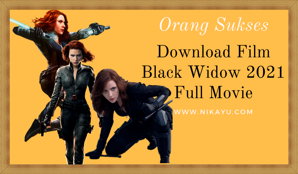 Update: Film Black Widow Ful Movie 2021 | All Sub Title