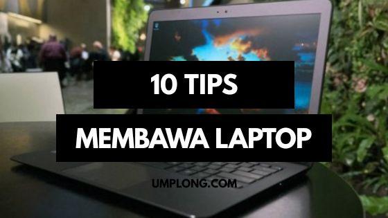 Tips Membawa Laptop