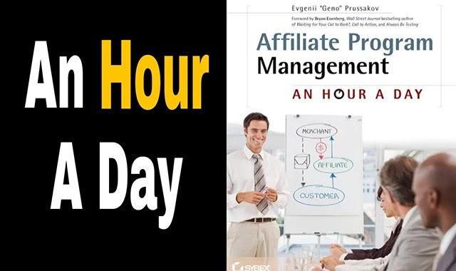 Affiliate Program Management An Hour a Day