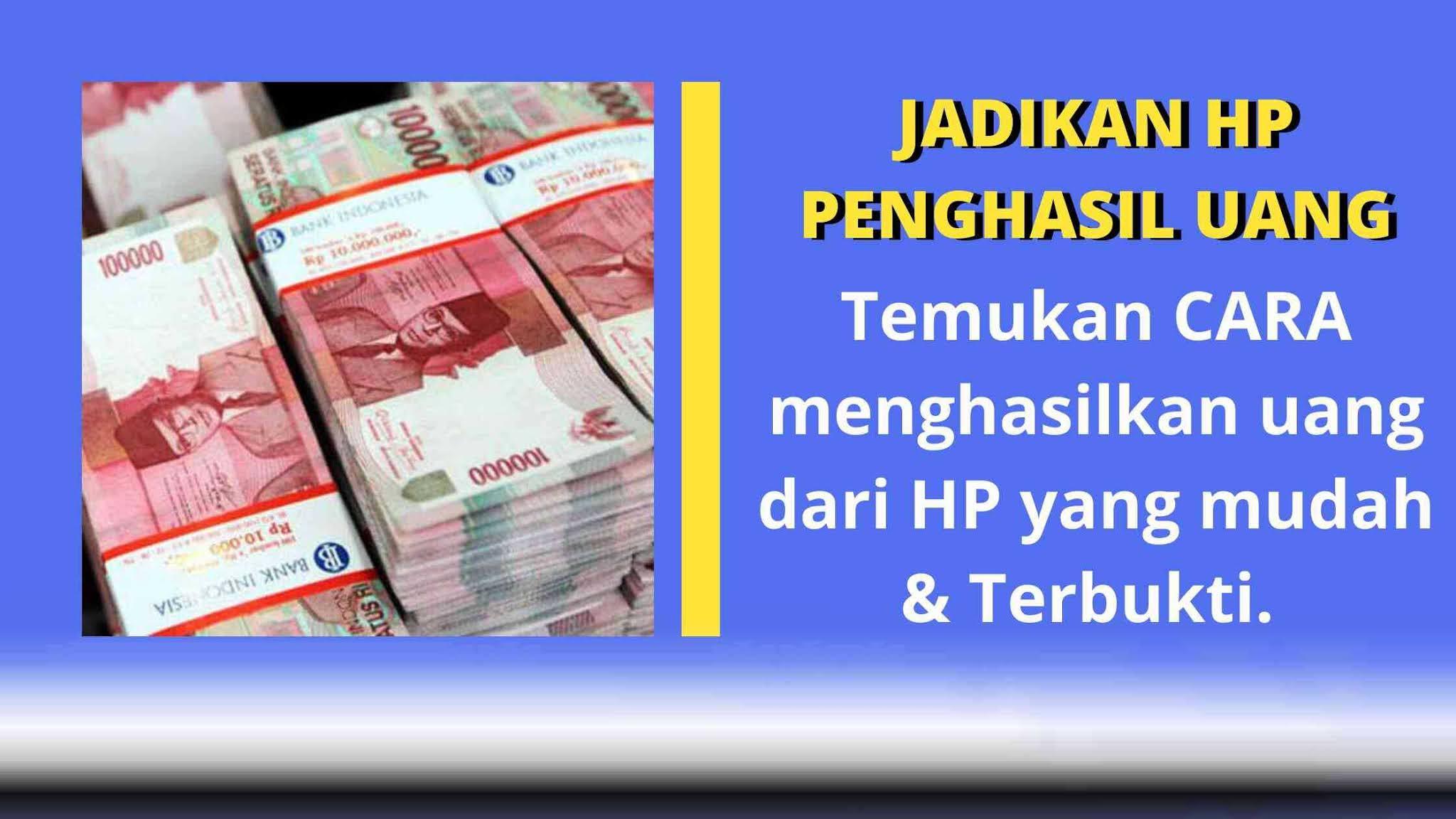 cara menghasilkan uang dari hp