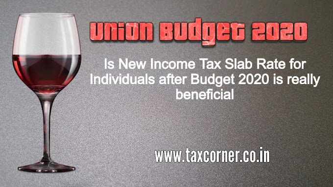 Is New Income Tax Slab Rate for Individuals after Budget 2020 Really Beneficial