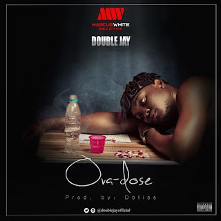 """[Music] Double Jay - """"Ova Dose""""   Download Now @Doublejayofficial"""