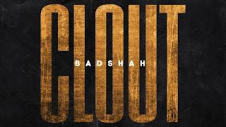 Clout Lyrics Badshah | The Power Of Dreams