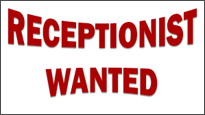 Wanted Receptionist  Administrative Assistant