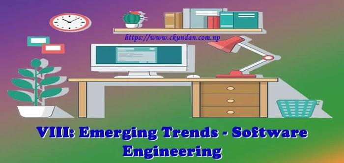 VIII: Emerging Trends - Software Engineering