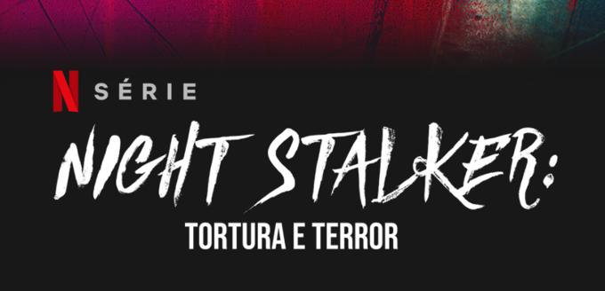 Night Stalker: tortura e terror na Netflix