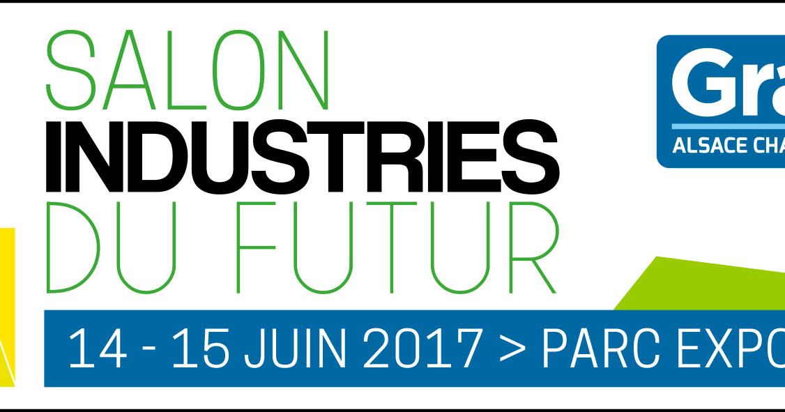 Salon industries du futur de mulhouse le point de for Salon industrie paris 2017