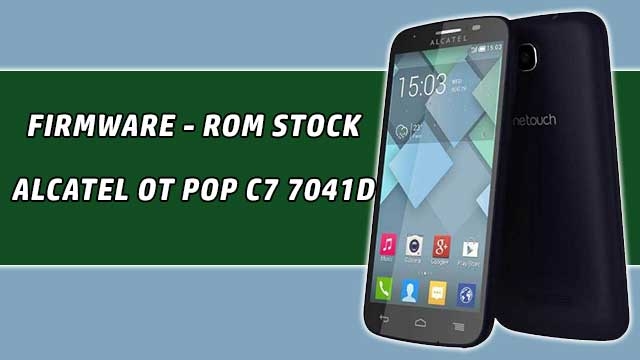 Firmware - rom stock Alcatel OT Pop C7 7041D