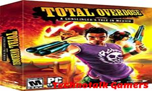 Total Overdose Highly Compressed Download For PC (465 MB)