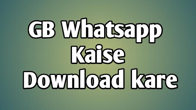 How to download Gb Whatsapp | Gb Whatsapp Apk