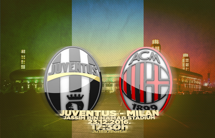 Supercoppa Italiana 2016 / Juventus - Milan, petak, 17:30h