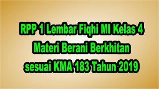 RPP 1 Lembar Fiqhi MI Kelas 4 Materi Berani Berkhitan sesuai KMA 183 Tahun 2019