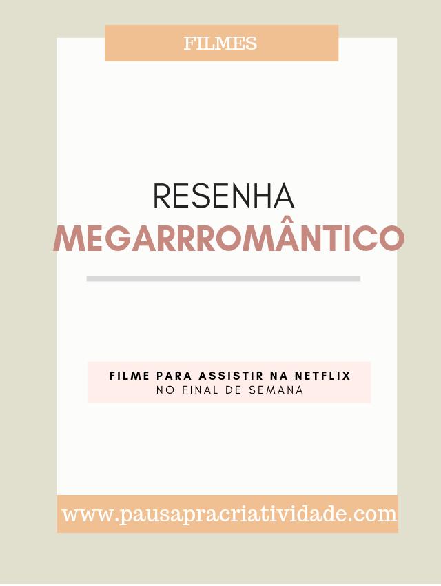 Resenha do Filme Megarrromântico