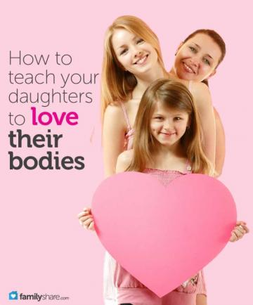 See How to Teach Your Daughters to Love Their Bodies