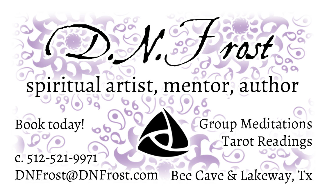 D.N.Frost ~*~ c. (512) 521-9971 e. dnfrost@DNFrost.com