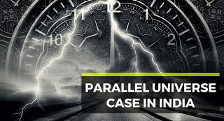 Parallel universe case in India