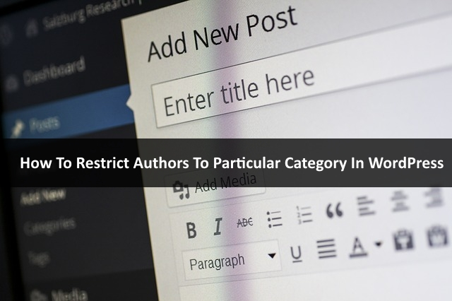How to Restrict Authors To Particular Category In WordPress
