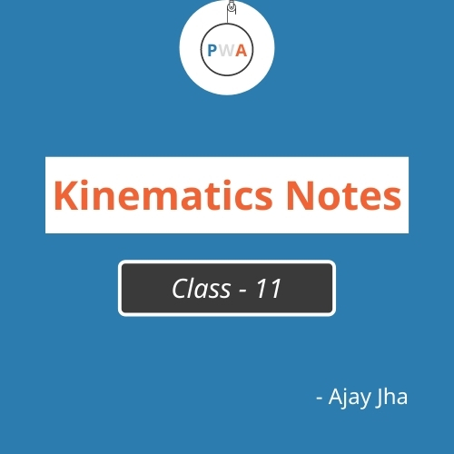 Kinematics Class 11 Physics | Notes [Updated]