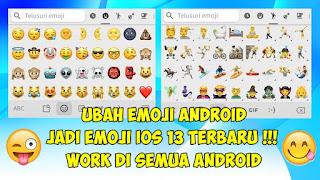 Cara Mengubah Emoji Android Menjadi Emoji IOS 13 Terbaru