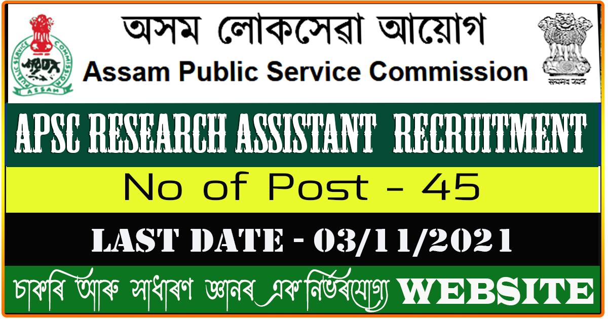 APSC Recruitment 2021-  Research Assistant Vacancy 45 Nos