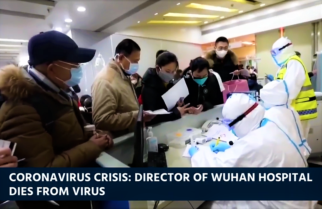 Coronavirus Crisis, Director of Wuhan hospital dies from Coronavirus.