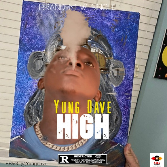 [MUSIC] Yung Dave - High