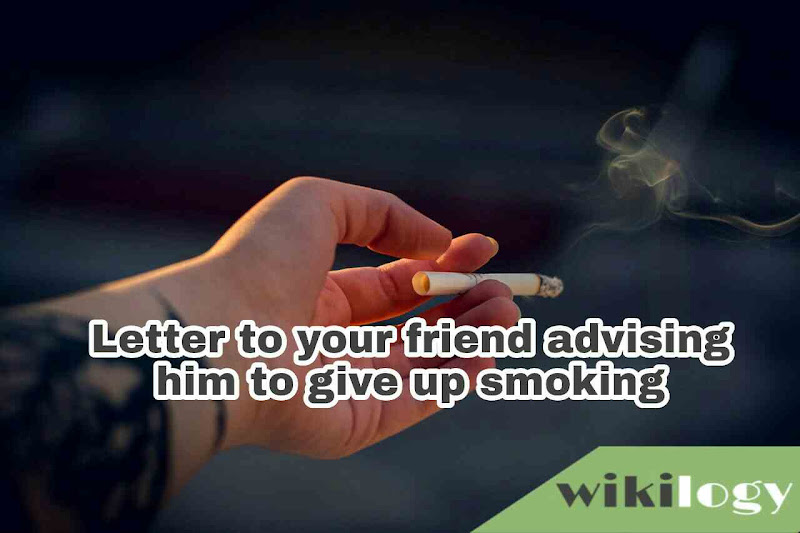 Letter to your friend advising him to give up smoking
