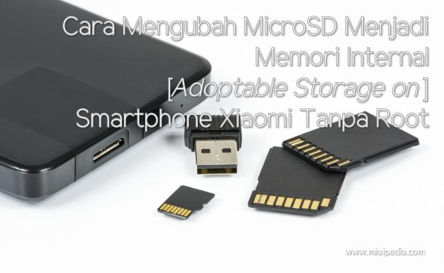 Cara Mengubah Microsd Menjadi Memori Internal [Adoptable Storage] Smartphone Xiaomi Tanpa Root
