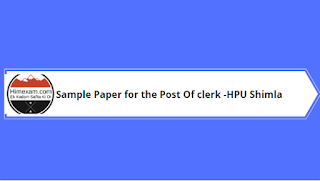 Sample Paper for the Post Of clerk -HPU Shimla