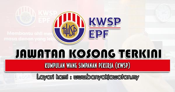 Jawatan Kosong 2021 di Kumpulan Wang Simpanan Pekerja (KWSP)