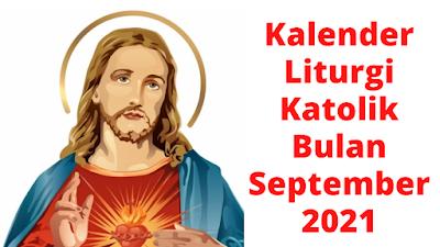 Daftar Bacaan Liturgi dan Renungan Harian Katolik Bulan September 2021