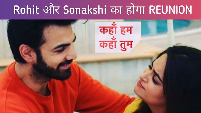 Future Story : Suman propose Sumit and Sonakshi's marriage in Kahaan Hum Kahaan Tum