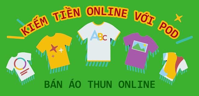 Bán áo thun kiếm tiền online trên POD như thế nào?