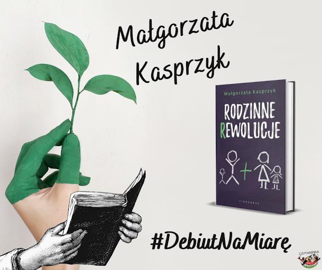 Debiut na miarę - Małgorzata Kasprzyk