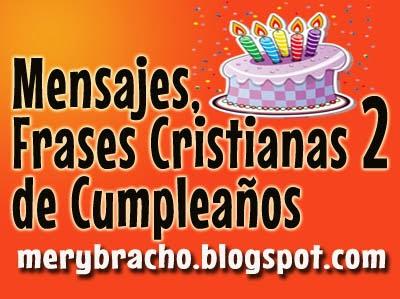 Mensajes de Cumpleaños Cristianos para amigos y amigas. Frases Cristianas para desear un feliz cumpleaños para hermanos, hermanas, hijos, para publicar en estado del facebook cortos con versículo bíblico