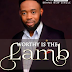 Music: Myke Williams - Worthy is the Lamb @explicitblogng